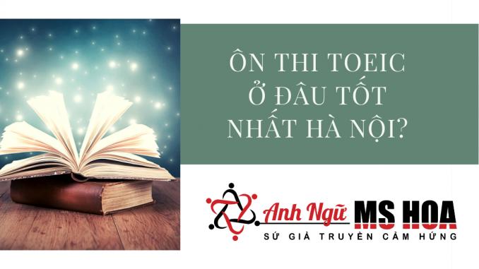 Ôn thi toeic ở đâu tốt nhất Hà Nội?